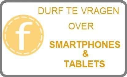NIEUW! Facebook groep 'Durf te vragen over Smartphones & Tablets'