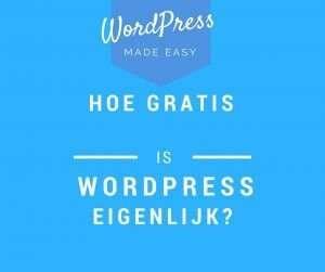is wordpress echt gratis?