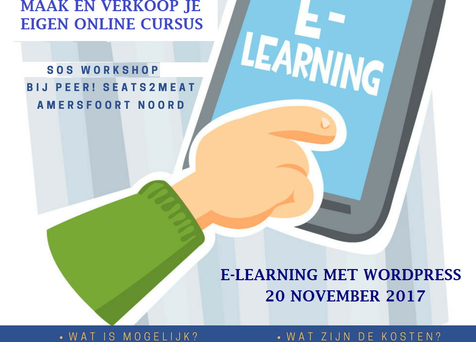 Workshop – Maak (en verkoop) je eigen cursus online – E-learning met WordPress