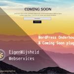 WordPress onderhoud en coming soon - Een mooie, makkelijke en GRATIS plugin!
